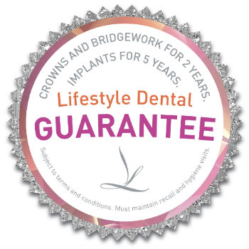 Lifestyle Dental's Guarantee